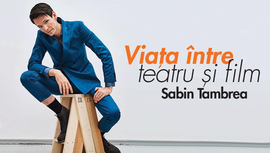 Interviu Sabin Tambrea - intre viata si film